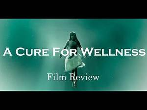 A Cure For Wellness - Film Review