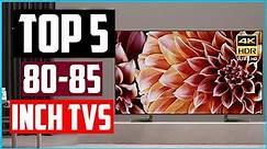 Top 5 Best 80-85 Inch TVs 2020 Reviews