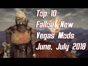 Top 10 Fallout New Vegas Mods - June, July 2018