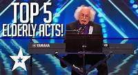 Top 5 Best Elderly Acts! | Got Talent Global
