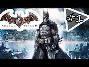 Batman: Arkham Asylum Gameplay Walkthrough Part 1 - Joker is Loose