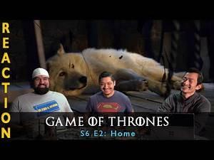 Game of Thrones Season 6 Episode 2 Home - Reaction