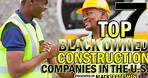 The 7 Largest Black Owned Construction Companies in the United States 2018