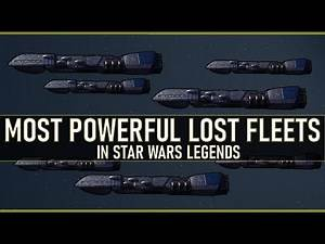 Largest & Most Powerful Lost Fleets in star Wars History   Star Wars Legends Lore