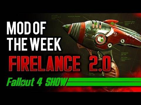 Not Your Father's Firelance! - Fallout 4 Show Mod of the Week