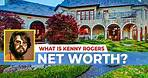 What Is Kenny Rogers Net Worth?