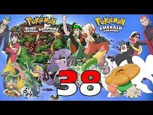 Legends Challenge: Pokémon Ruby, Sapphire, and Emerald - Part 38