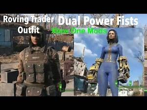 Fallout 4 Xbox One Mods|Roving Trader Outfit/Dual Power Fists