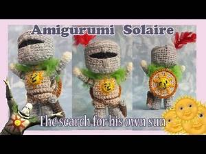 A Quest to Find His Own Sun! || Amigurumi Solaire Of Astora - Dark Souls || Finished Object Showcase
