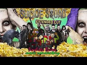 (Ep. 79): Suicide Squad - Extended Cut - Movie Commentary: December 2016