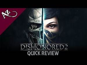 Dishonored 2 - Quick Game Review (PC)