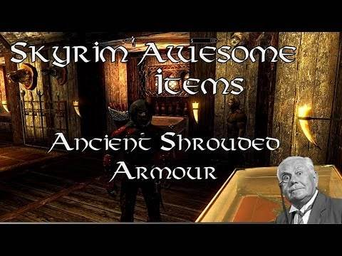 Skyrim Awesome Items - How to get the Ancient Shrouded Armour