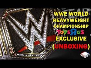 WWE World Heavyweight Championship Unboxing. (Toys R US Exclusive)
