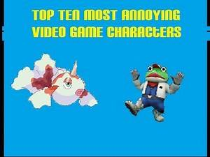 Top 10 Most Annoying Video Game Characters