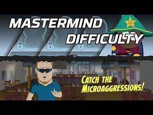 [South Park: The Fractured But Whole] Microagression Academy Mission Guide (Highest Difficulty)