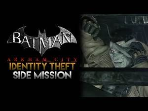 Batman: Arkham City - Identity Theft (Side Mission, No Commentary)