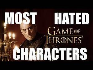 MOST HATED CHARACTERS IN GAME OF THRONES