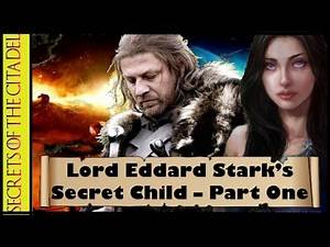 Ned Stark's Secret Child: Part 1 - Game of Thrones / A Song of Ice and Fire