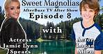 Sweet Magnolias S1 E8 Official After Show with Actors Jamie Lynn Spears & Logan Allen