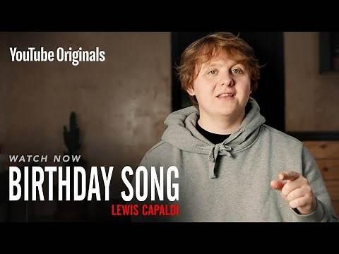 Birthday Song Lewis Capaldi | YouTube Originals