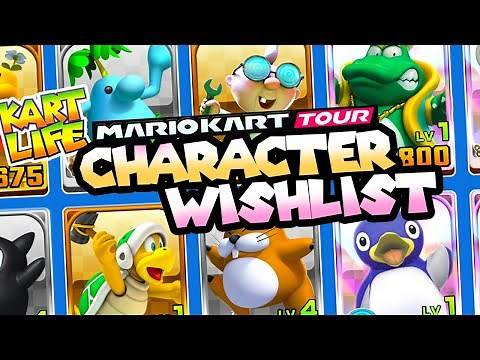 CHARACTER WISHLIST for Mario Kart Tour!