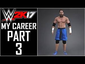 """WWE 2K17 - My Career - Let's Play - Part 3 - """"Advanced Superstar Creation"""" 