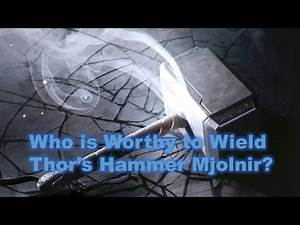 Who is Worthy to Wield Thor's Hammer Mjolnir?
