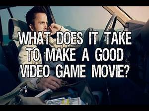 What does it take to make a good video game movie? - Good Bad Flicks