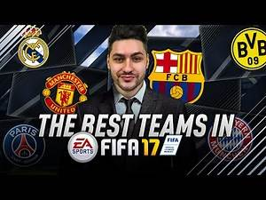FIFA 17 BEST SQUADS IN THE GAME - THE MOST OVERPOWERED TEAMS IN FIFA 17