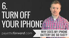 Why Does My iPhone Battery Die So Fast? 6. Turn Off Your iPhone