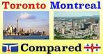 Toronto and Montreal Compared