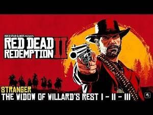 Red Dead Redemption 2 ★ Stranger Mission: The Widow Of Willard's Rest - I - II - III [Walkthrough]