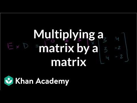 Multiplying a matrix by a matrix | Matrices | Precalculus | Khan Academy