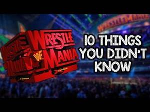 10 Things You Didn't Know About WrestleMania