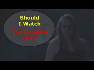 Should I watch The Invisible Man?