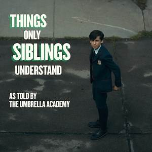 Netflix - Things Only Siblings Understand As Told By The Umbrella Academy | Netflix