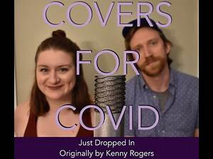 Just Dropped In (To See What Condition my Condition was in) [Kenny Rogers] - Covers for Covid