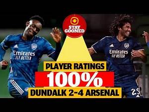 DUNDALK 2-4 ARSENAL | PLAYER RATINGS | STAY GOONED