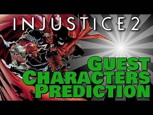 Guest Characters in Injustice 2 [PREDICTION] --Living Roster-- Ep 5
