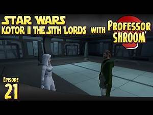 Star Wars Knights of the Old Republic 2 The Sith Lords - EP21 - Handmaiden!