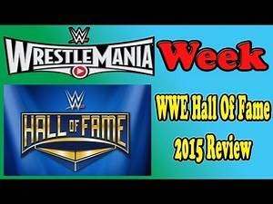 WWE Hall Of Fame 2015 Review