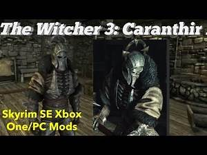 The Witcher 3: Caranthir Armor Skyrim SE Xbox One/PC Mods