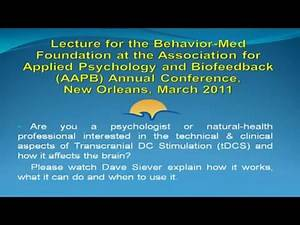 Transcranial Direct Current Stimulation (tDCS) - Lecture by Dave Siever, CEO of Mind Alive Inc.