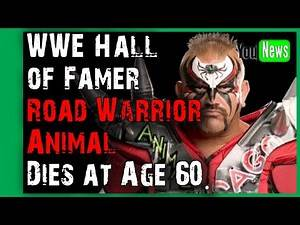 WWE Hall of Famer Road Warrior Animal Dies at Age 60