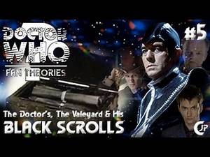 Fan Theories #5 : The Doctor's, The Valeyard & His Black Scrolls
