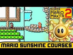 Super Mario Maker 2 - Super Mario Sunshine Courses!
