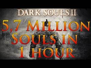 Dark Souls 2: How to get up to 5,7 MILLION SOULS IN 1 HOUR!(Sorcerer Method)