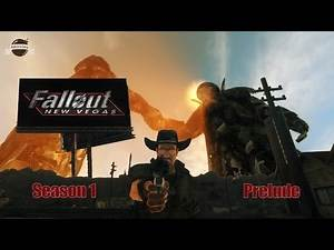 Let's Play Fallout New Vegas (Modded) - Season 1: Prelude