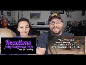 10 Things WWE Want You to Forget About Stephanie McMahon Reactions (ft. My indifferent Wife)