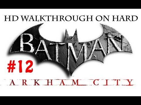 """Batman Arkham City"", HD walkthrough (Hard), Part 12 - Rescue Mr. Freeze from Penguin's museum"